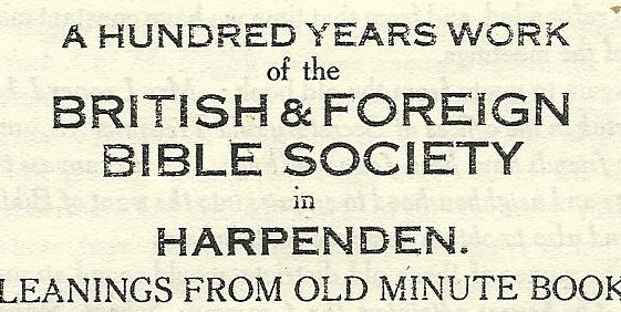 A Hundred years work of the BRITISH & FOREIGN BIBLE SOCIETY in HARPENDEN