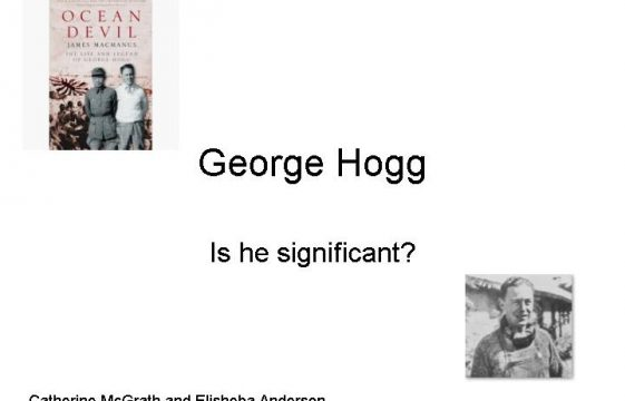 George Hogg - his significance - 1